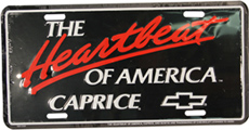 "LICENSE PLATE ""HEARTBEAT OF AMERICA CAPRICE"" )"